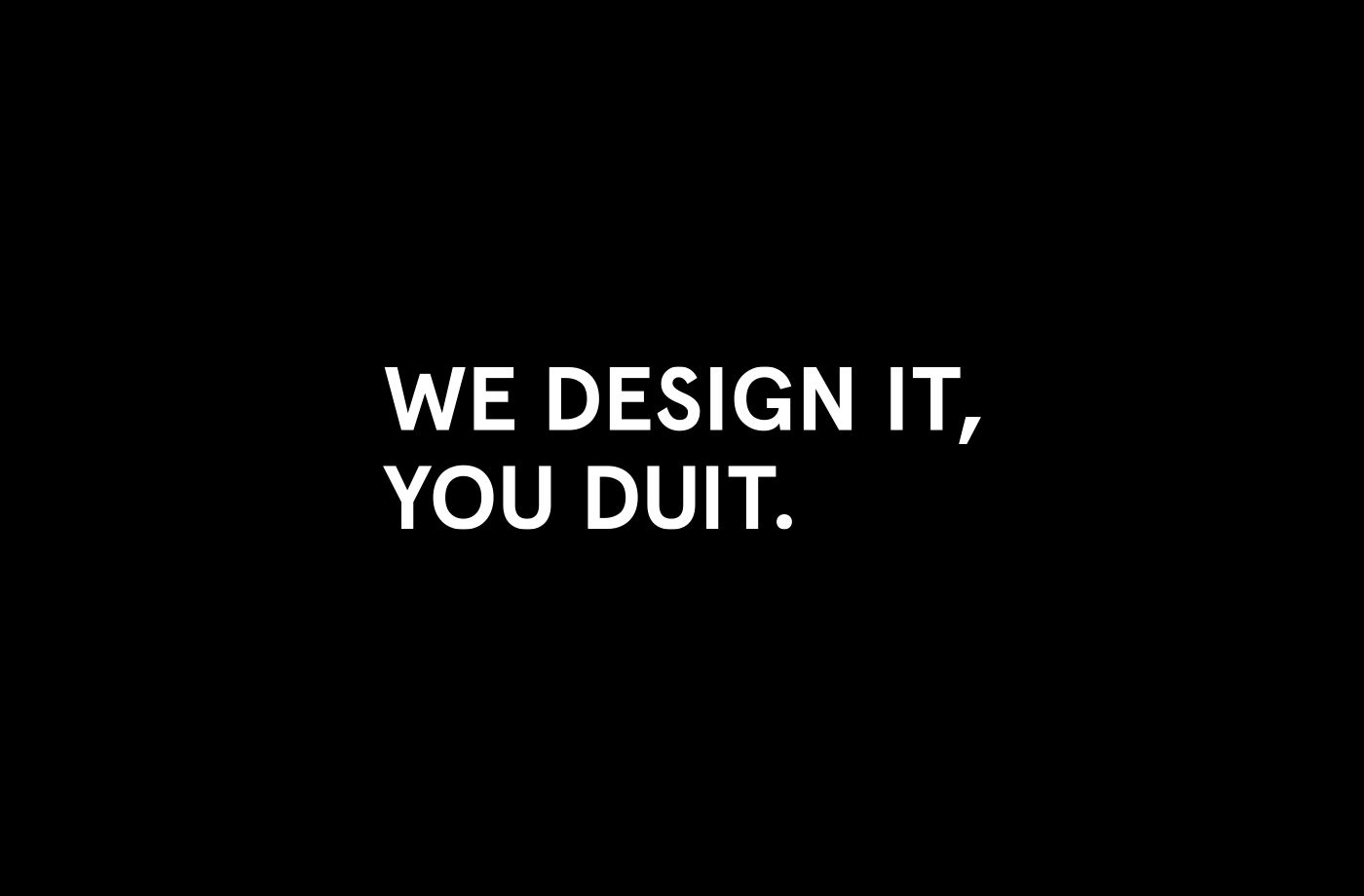 we-design-it-you-duit